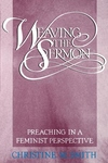 Weaving the Sermon:Preaching in a Feminist Perspective