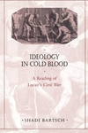 Ideology in Cold Blood:A Reading of Lucan's Civil War