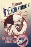 Modern Enchantments:The Cultural Power of Secular Magic