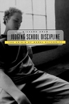 Judging School Discipline:The Crisis of Moral Authority