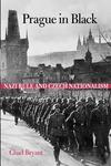 Prague in Black:Nazi Rule and Czech Nationalism