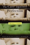 The Case Against Perfection:Ethics in the Age of Genetic Engineering