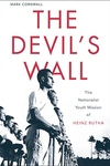The Devil's Wall:The Nationalist Youth Mission of Heinz Rutha
