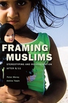 Framing Muslims:Stereotyping and Representation after 9/11