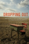 Dropping Out:Why Students Drop Out of High School and What Can Be Done about It