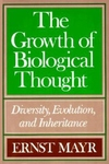 The Growth of Biological Thought:Diversity, Evolution, and Inheritance
