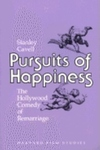 Pursuits of Happiness:The Hollywood Comedy of Remarriage