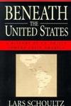 Beneath the United States:A History of U. S. Policy Toward Latin America