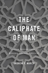 The Caliphate of Man: Popular Sovereignty in Modern Islamic Thought