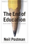 The End of Education:Redefining the Value of School