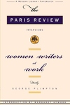 Women Writers at Work:The Paris Review Interviews