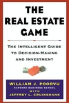 Real Estate Game : The Intelligent Guide to Decision-Making and Investment