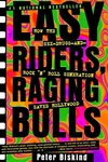 Easy Riders, Raging Bulls:How the Sex-Drugs-and-Rock 'n' Roll Generation Saved Hollywood