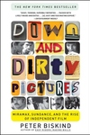 Down and Dirty Pictures:Miramax, Sundance, and the Rise of Independent Film