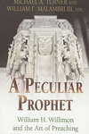 A Peculiar Prophet:Will Willimon and the Craft of Preaching