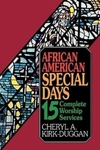 African American Special Days: 15 Complete Worship Services