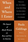 When and Where I Enter:The Impact of Black Women on Race and Sex in America