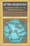 After Hegemony:Cooperation and Discord in the World Political Economy