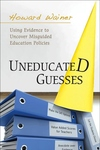 Uneducated Guesses:Using Evidence to Uncover Misguided Education Policies
