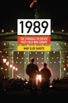 1989:The Struggle to Create Post-Cold War Europe