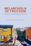 Melancholia of Freedom - Social Life in an Indian Township