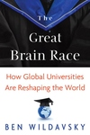 The Great Brain Race:How Global Universities Are Reshaping the World