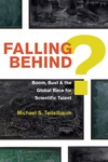 Falling Behind - the Myth of the Disappearing American Scientist