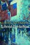 Liberal Leviathan:The Origins, Crisis, and Transformation of the American World Order