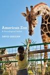 American Zoo: A Sociological Safari