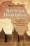 African Dominion : A New History of Empire in Early and Medieval West Africa