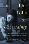 The Tolls of Uncertainty