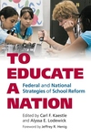 To Educate a Nation:Federal and National Strategies of School Reform