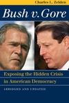 Bush V. Gore:Exposing the Hidden Crisis in American Democracy