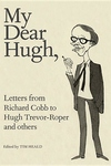 My Dear Hugh:Letters from Richard Cobb to Hugh Trevor-Roper and Others