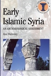 Early Islamic Syria:An Archaeological Assessment
