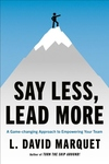 Say Less, Lead More: A Game-changing Approach to Empowering Your Team