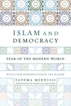 Islam and Democracy:Fear of the Modern World with New Introduction