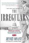 The Irregulars:Roald Dahl and the British Spy Ring in Wartime Washington