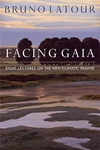 Facing Gaia : Eight Lectures on the New Climatic Regime