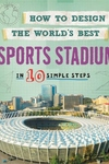 How to Design the World's Best: Sports Stadium