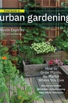 Field Guide to Urban Gardening: How to Grow Plants, No Matter Where You Live: Raised Beds - Vertical
