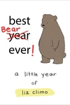Best Bear Ever!: A Little Year of Liz Climo