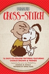 Peanuts Cross-Stitch: 15 Easy-to-Follow Patterns Featuring Charlie Brown & Friends