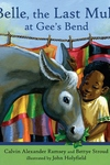 Belle, the Last Mule at Gee's Bend:A Civil Rights Story