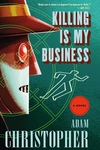 Killing Is My Business: A Ray Electromatic Mystery