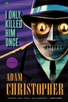 I Only Killed Him Once: A Ray Electromatic Mystery