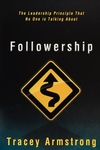 Followership : The Leadership Principle That No One Is Talking About