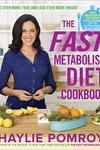 The Fast Metabolism Diet Cookbook:Eat Even More Food and Lose Even More Weight