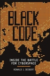 Black Code:Inside the Battle for Cyberspace