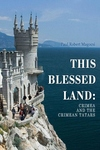 This Blessed Land : Crimea and the Crimean Tatars